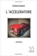 L'acceleratore di Andrea Guenzi: un libro attuale di fantapolitica e science-fiction