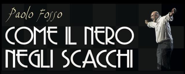 """Paolo Fosso e """"Come il nero negli scacchi"""" al Sala Uno dal 25 ottobre!"""