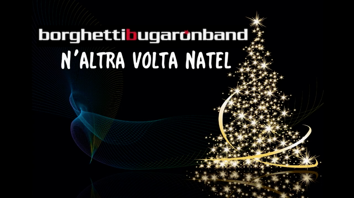 """""""N'altra volta Natel"""", una riflessione in musica della Borghetti Bugaron Band"""