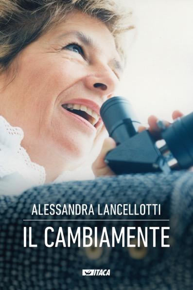 Cambiamente il libro della psicologa Alessandra Lancellotti esce in tutta Italia