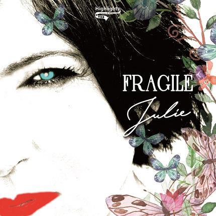 """JULIE """"FRAGILE"""" È LA PERSONALE REINTERPRETAZIONE DELLA CANTANTE ITALO-AUSTRALIANA DEL BRANO DI STING"""