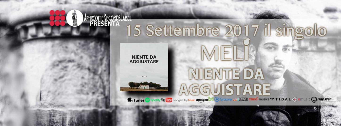 """Meli fuori il singolo """"Niente Da Aggiustare"""" in tutti i digital Store il 15 Settembre 2017"""
