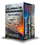 """Disponibile il cofanetto di tre volumi della saga di Fantascienza Post Apocalittica """"Gli Annali di Dhungwana (2117- 3451)"""""""