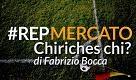 #RepMercato, Chiriches chi? - La Repubblica